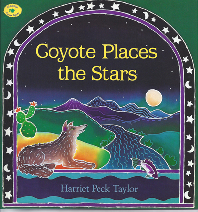 Coyote Places the Stars by Harriet Peck Taulor