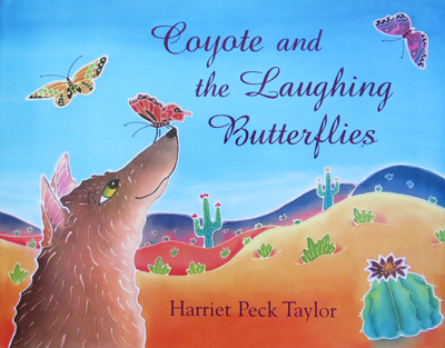 Coyote and the Laughing Butterflies by Harriet Peck Taylor