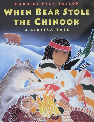 When Bear Stole the Chinook by Harriet Peck Taylor